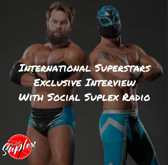 Social Suplex Radio: International Superstars Interview
