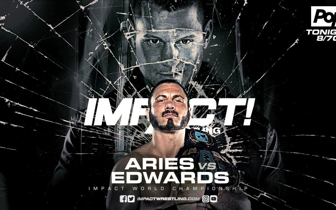 Eddie Edwards vs Austin Aries – Impact Report (8/9/18)