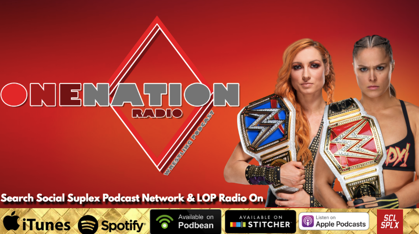 One Nation Radio – #WWEEvolution Preview & Discussion Going Forward, Johnny Gargano's Heel Turn & What Could Have Improved It & More