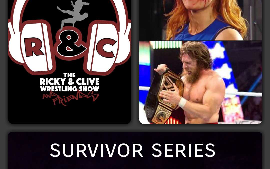 Ricky & Clive's WWE Survivor Series 2018 Preview
