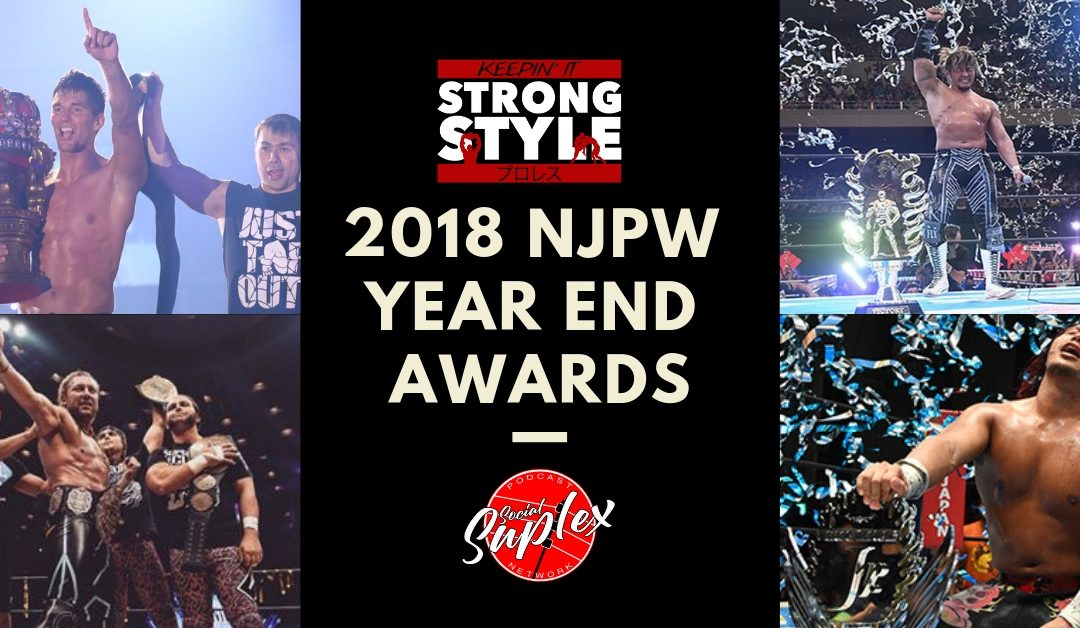 Keepin' It Strong Style – EP 56 – 2018 NJPW Year End Awards