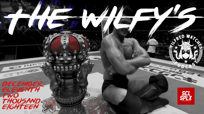 Wilfred Watches Podcast: The WILFY'S: A NJPW Award Show!