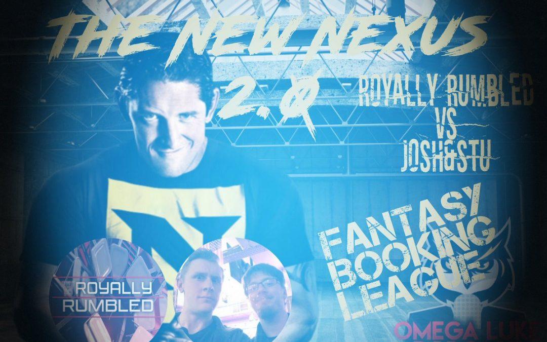 Omega Luke Wrestling Podcast – BOOKING LEAGUE B Block – RoyallyRumbled vs Josh&StuPod # The New Nexus