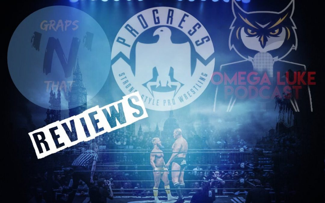 Omega Luke Podcast – Progress Wrestling Chapter 80 Review w/ Graps'N'that