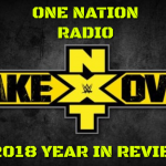 NXT Takeover 2018 Year End In Review
