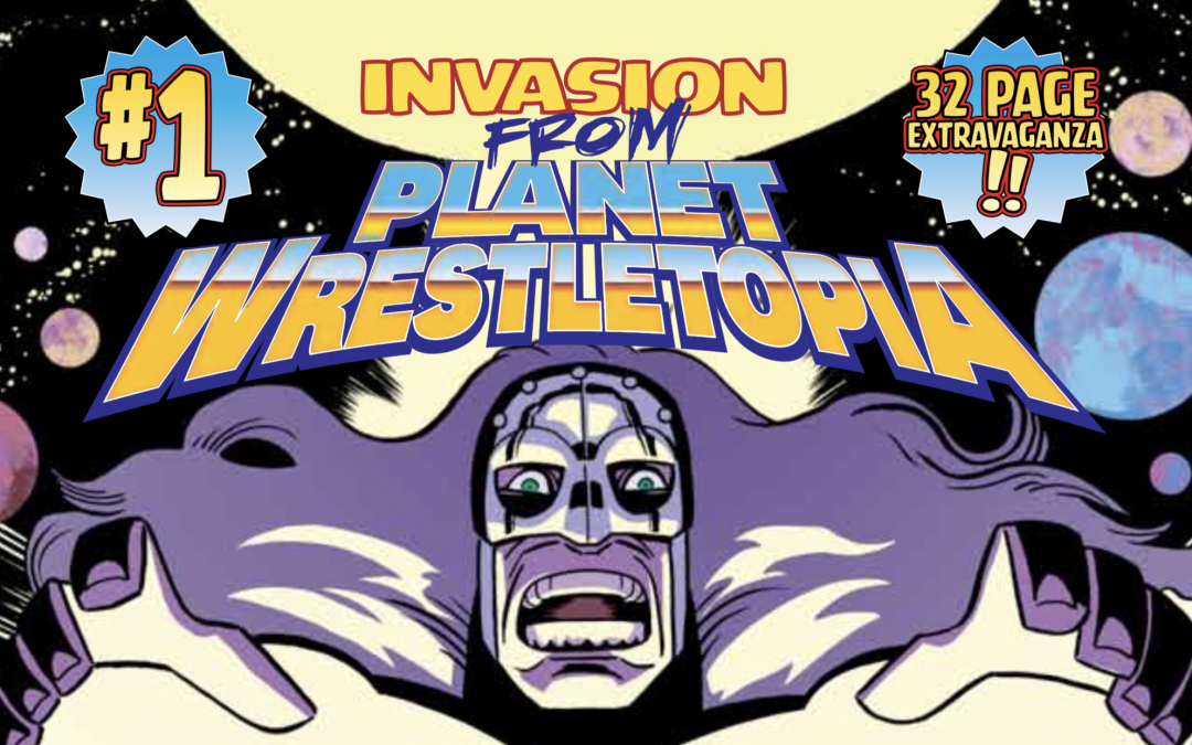 "Review of Comic Series: ""Invasion From Planet Wrestletopia"""