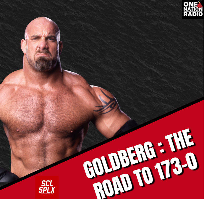 Goldberg:The Road To 173-0 – EP 1 – Hosted By Rich Of One Nation Radio
