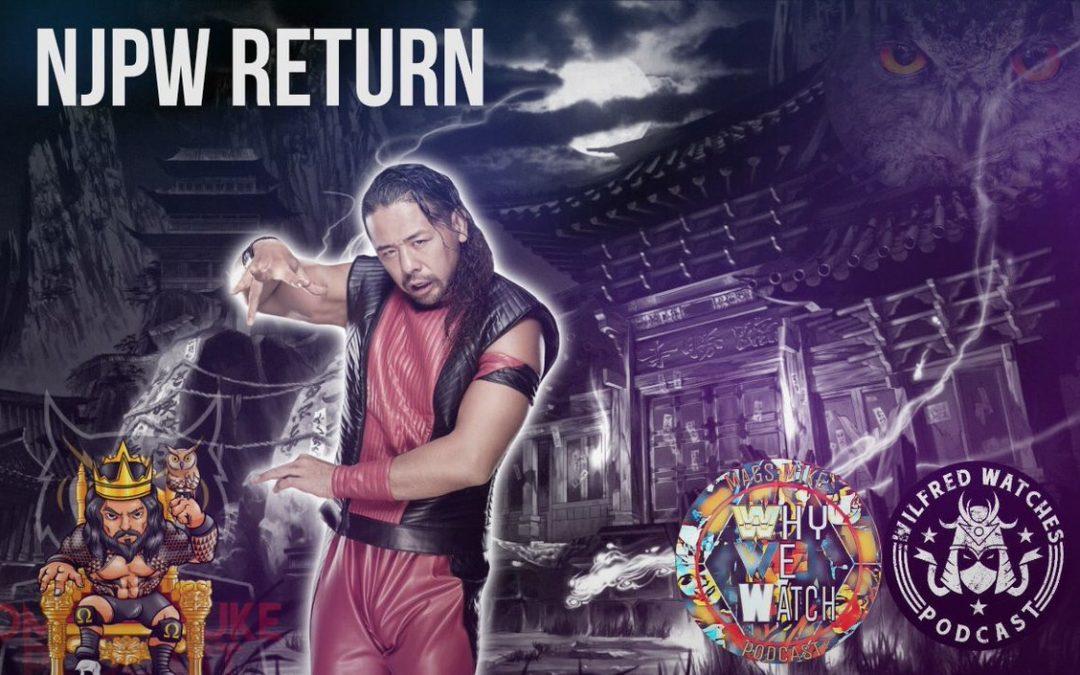 Omega Luke Podcast – Fantasy Booking Match – Wilfred Watches vs Mike Arrant – Shinsuke Nakamura, NJPW return