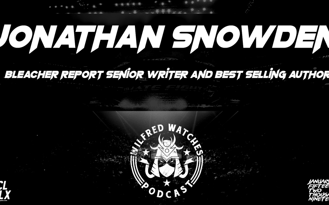 Wilfred Watches: Jonathan Snowden Interview: Senior Writer for Bleacher Report