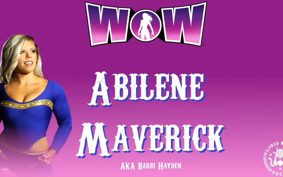 Wilfred Watches: WOW Superheroes Wrestler Abilene Maverick Interview
