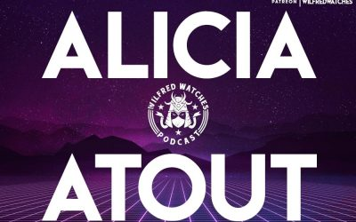 Wilfred Watches: The Queen of Interviews Alicia Atout