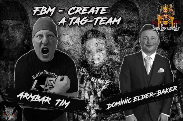 Omega Luke Podcast – FBM – Tim (Armbar Audio) vs Dominic Elder-Baker # Create a Tag Team